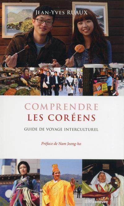 COMPRENDRE LES COREENS - GUIDE DE VOYAGE INTERCULTUREL