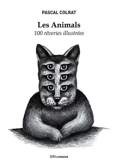LES ANIMALS - 100 REVERIES ILLUSTREES