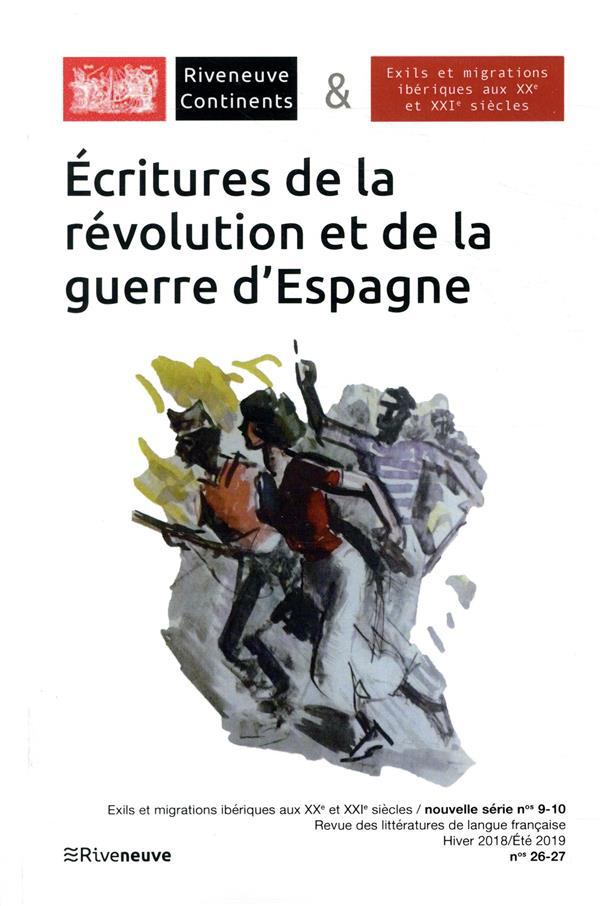 RIVENEUVE CONTINENTS - NUMERO 26 ECRITURES DE LA REVOLUTION ET DE LA GUERRE D'ESPAGNE
