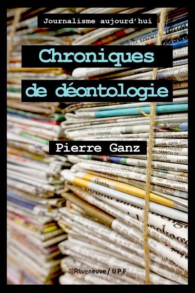 CHRONIQUES DE DEONTOLOGIE - COLLECTION JOURNALISME AUJOURD'HUI