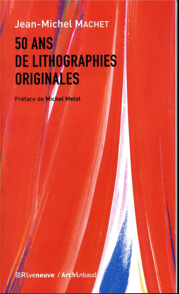 50 ANS DE LITHOGRAPHIES ORIGINALES