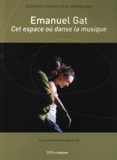 EMANUEL GAT - CET ESPACE OU DANSE LA MUSIQUE