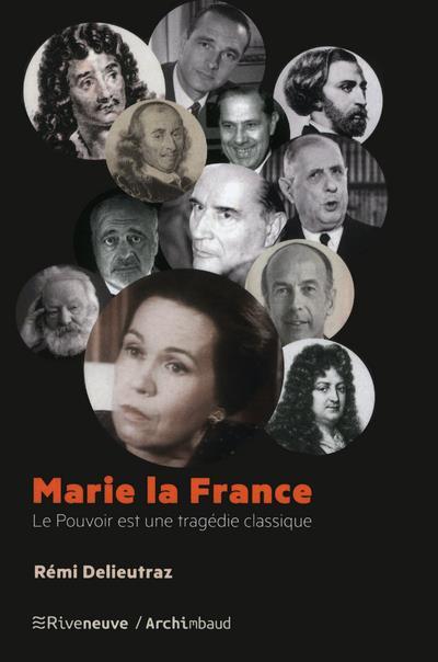 MARIE LA FRANCE - LE POUVOIR EST UNE TRAGEDIE CLASSIQUE