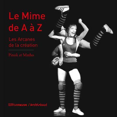 LE MIME DE A A Z - LES ARCANES DE LA CREATION