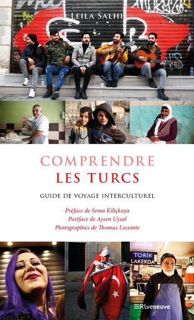 COMPRENDRE LES TURCS - GUIDE DE VOYAGE INTERCULTUREL