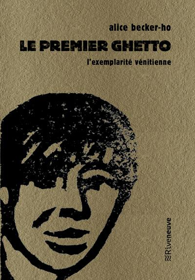 LE PREMIER GHETTO - L'EXEMPLARITE VENITIENNE