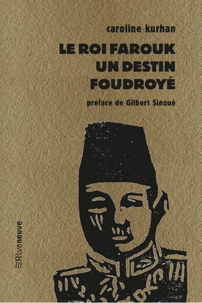 LE ROI FAROUK - UN DESTIN FOUDROYE - VOL12