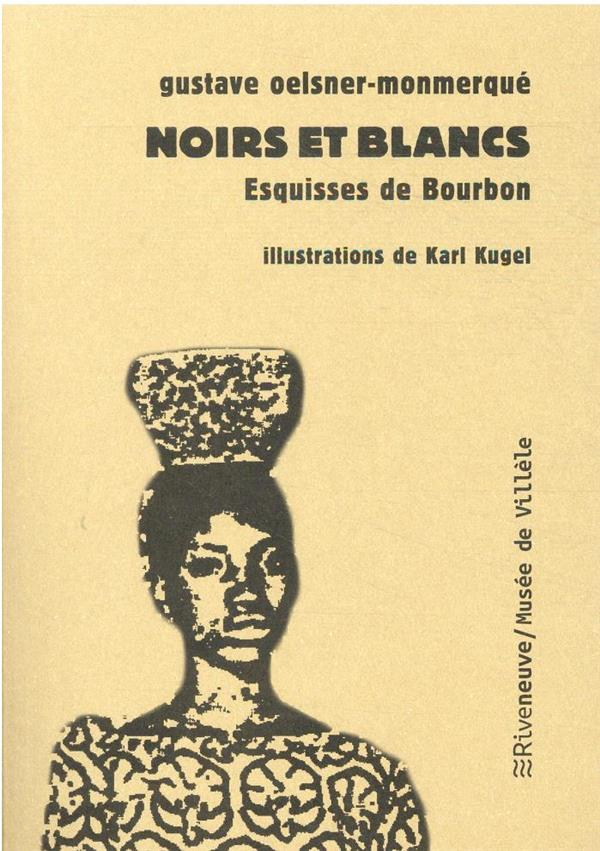 NOIRS ET BLANCS - ESQUISSES DE BOURBON