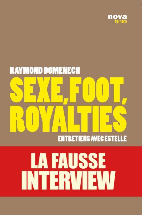 SEXE, FOOT, ROYALTIES - LA FAUSSE INTERVIEW