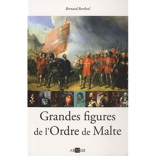 GRANDES FIGURES DE L'ORDRE DE MALTE