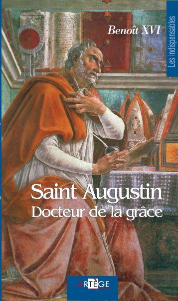 SAINT AUGUSTIN - DOCTEUR DE LA GRACE