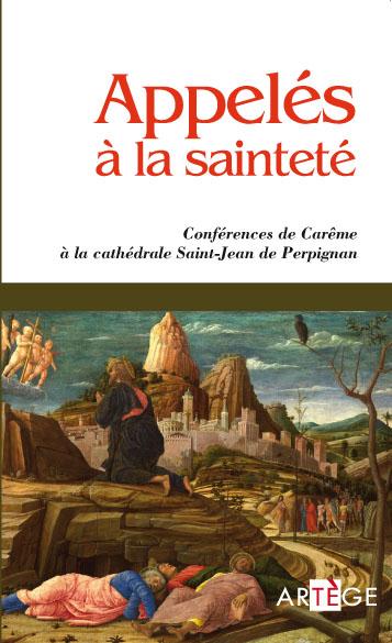 APPELES A LA SAINTETE - CONFERENCE DE CAREME A LA CATHEDRALE SAINT-JEAN DE PERPIGNAN