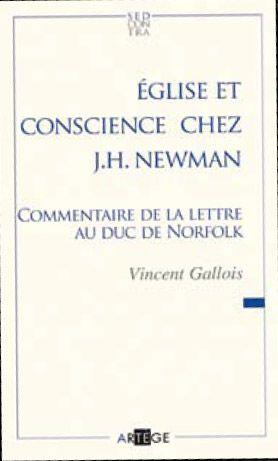 EGLISE ET CONSCIENCE CHEZ J. H. NEWMAN - COMMENTAIRE DE LA LETTRE AU DUC DE NORFOLK