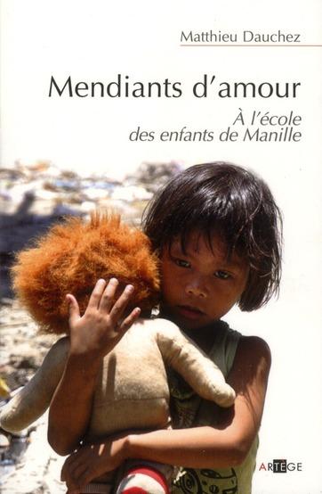 MENDIANTS D'AMOUR - A L'ECOLE DES ENFANTS DE MANILLE