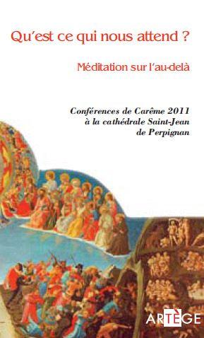 MEDITATION SUR L'AU-DELA - CONFERENCES DE CAREME A LA CATHEDRALE SAINT-JEAN DE PERPIGNAN