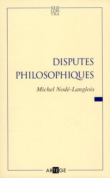 DISPUTES PHILOSOPHIQUES