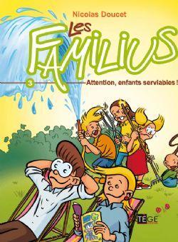 LES FAMILIUS, ATTENTION, ENFANTS SERVIABLES ! - TOME 3