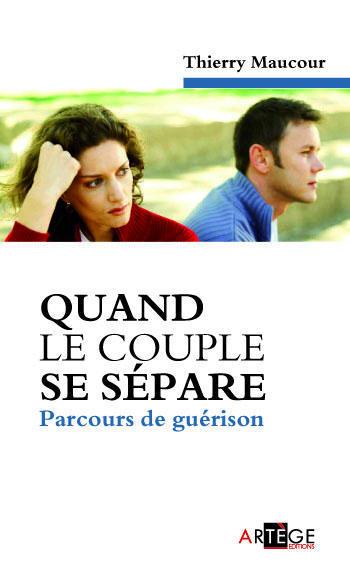 QUAND LE COUPLE SE SEPARE - PARCOURS DE GUERISON