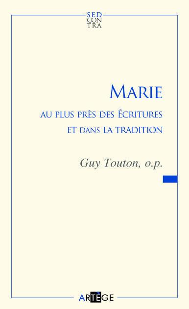 MARIE AU PLUS PRES DES ECRITURES ET DANS LA TRADITION