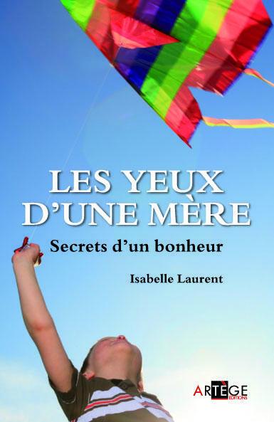 LES YEUX D'UNE MERE - SECRETS D'UN BONHEUR