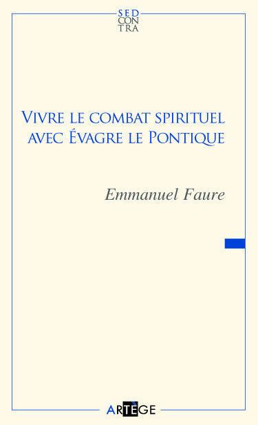 VIVRE LE COMBAT SPIRITUEL AVEC EVAGRE LE PONTIQUE