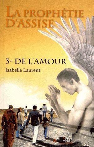 LA PROPHETIE D'ASSISE - 3 - DE L'AMOUR