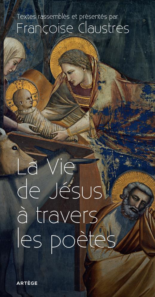LA VIE DE JESUS A TRAVERS LES POETES