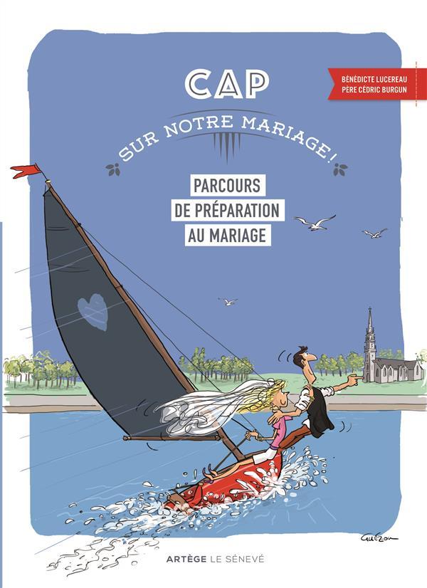 CAP SUR NOTRE MARIAGE ! - PARCOURS DE PREPARATION AU MARIAGE
