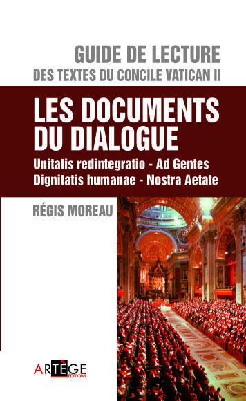 GUIDE DE LECTURE DES TEXTES DU CONCILE VATICAN II, LES DOCUMENTS DU DIALOGUE - UNITATIS REDINTEGRATI