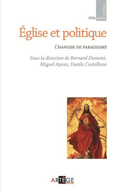 EGLISE ET POLITIQUE - CHANGER DE PARADIGME