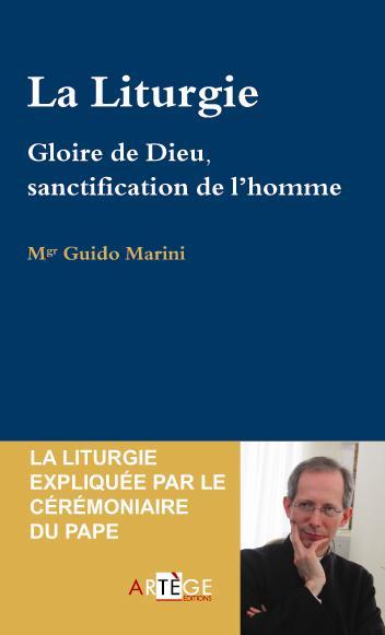 LA LITURGIE - GLOIRE DE DIEU ET SALUT DU MONDE