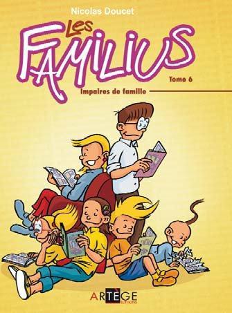 LES FAMILIUS, POUR LE MEILLEUR ET POUR LE PERE - TOME 6