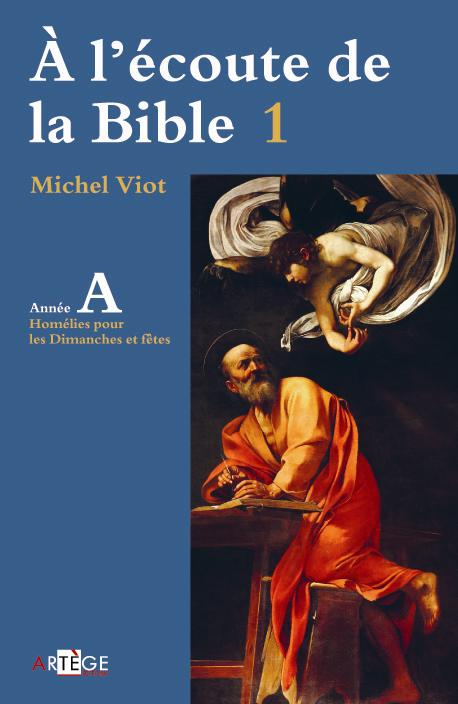 A L'ECOUTE DE LA BIBLE - HOMELIES, DIMANCHES ET FETES ANNEE A