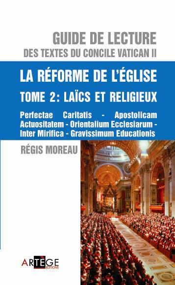 GUIDE DE LECTURE DES TEXTES DU CONCILE VATICAN II, LA REFORME DE L'EGLISE - TOME 2 - LAICS ET RELIGI