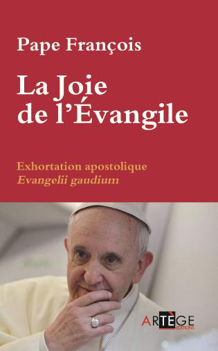 LA JOIE DE L'EVANGILE - EXHORTATION APOSTOLIQUE EVANGELII GAUDIUM