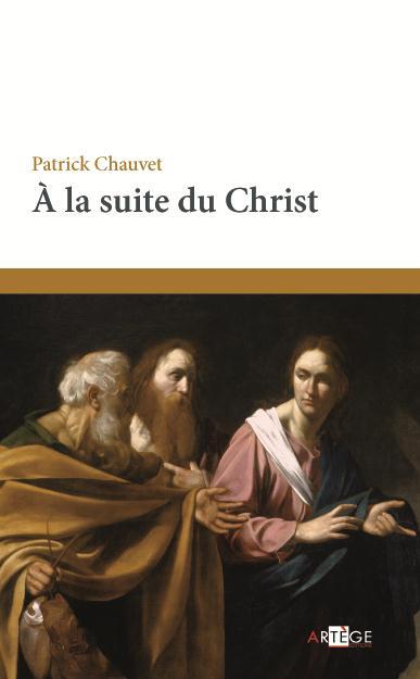 A LA SUITE DU CHRIST