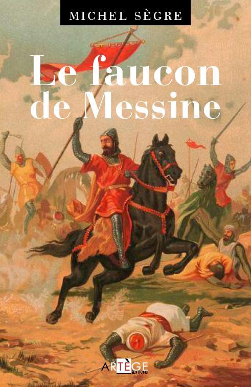 LE FAUCON DE MESSINE