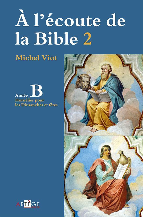 A L'ECOUTE DE LA BIBLE ANNEE B - HOMELIES, DIMANCHES ET FETES