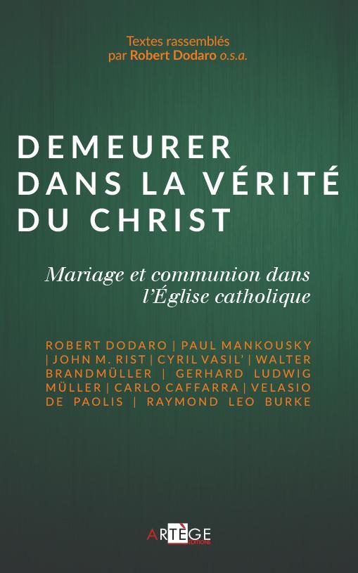 DEMEURER DANS LA VERITE DU CHRIST - MARIAGE ET COMMUNION DANS L'EGLISE CATHOLIQUE