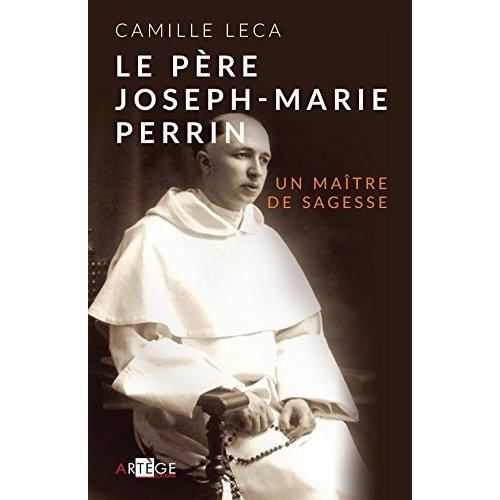 LE PERE JOSEPH-MARIE PERRIN - UN MAITRE DE SAGESSE