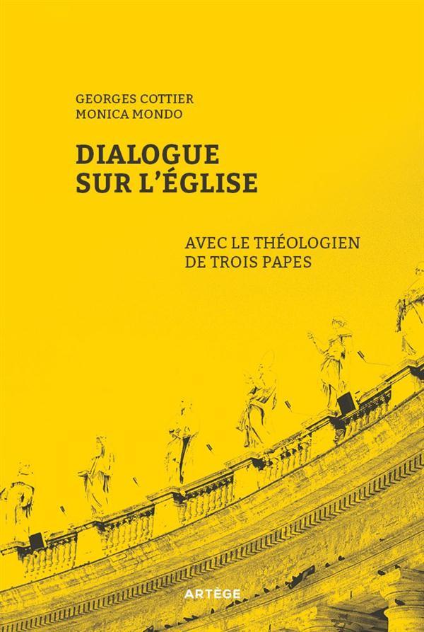 DIALOGUE SUR L'EGLISE AVEC LE THEOLOGIEN DE TROIS PAPES
