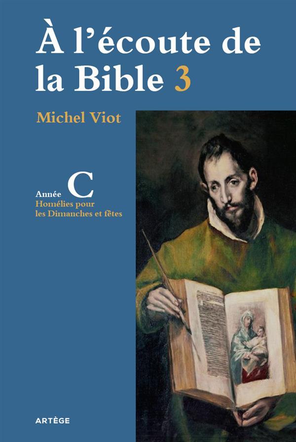 A L'ECOUTE DE LA BIBLE - HOMELIES, DIMANCHES ET FETES ANNEE C
