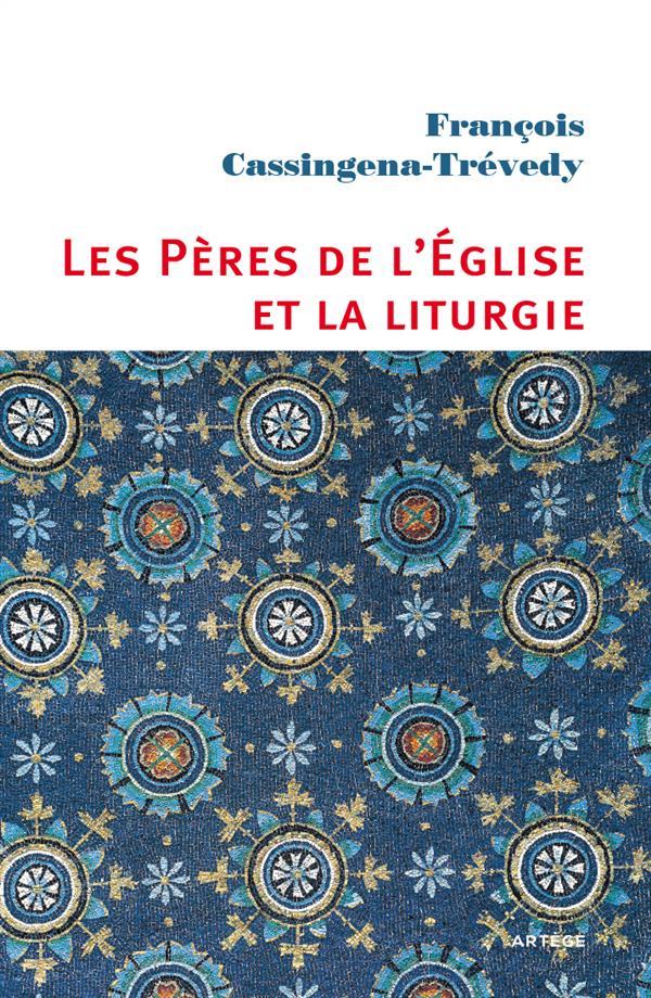 LES PERES DE L'EGLISE ET LA LITURGIE