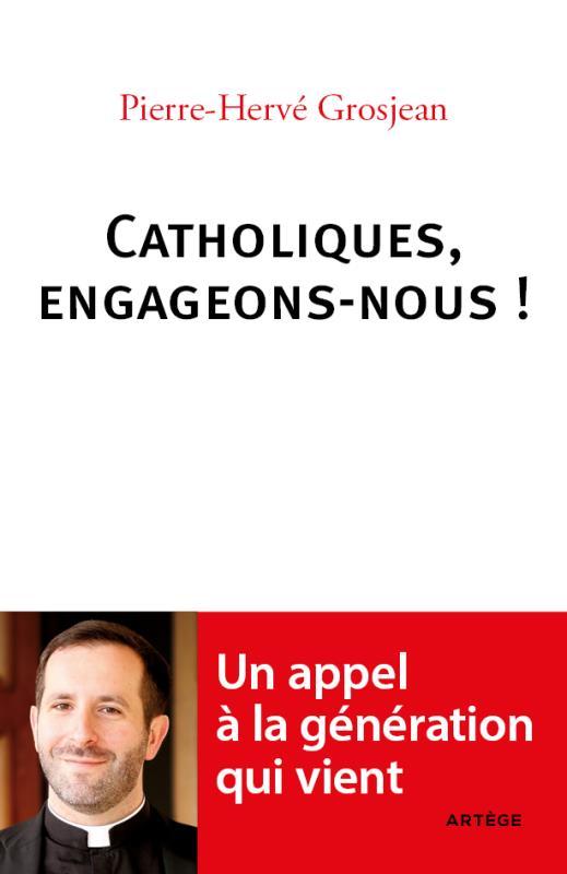 CATHOLIQUES, ENGAGEONS-NOUS !