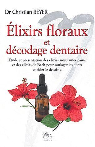 ELIXIRS FLORAUX ET DECODAGE DENTAIRE