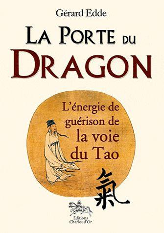 LA PORTE DU DRAGON - L'ENERGIE DE GUERISON DE LA VOIE DU TAO