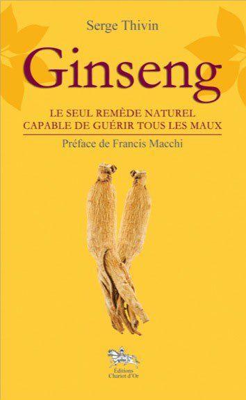 GINSENG - LE SEUL REMEDE NATUREL CAPABLE DE GUERIR TOUS LES MAUX