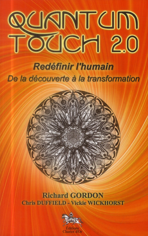 QUANTUM TOUCH 2.0 - REDEFINIR L'HUMAIN