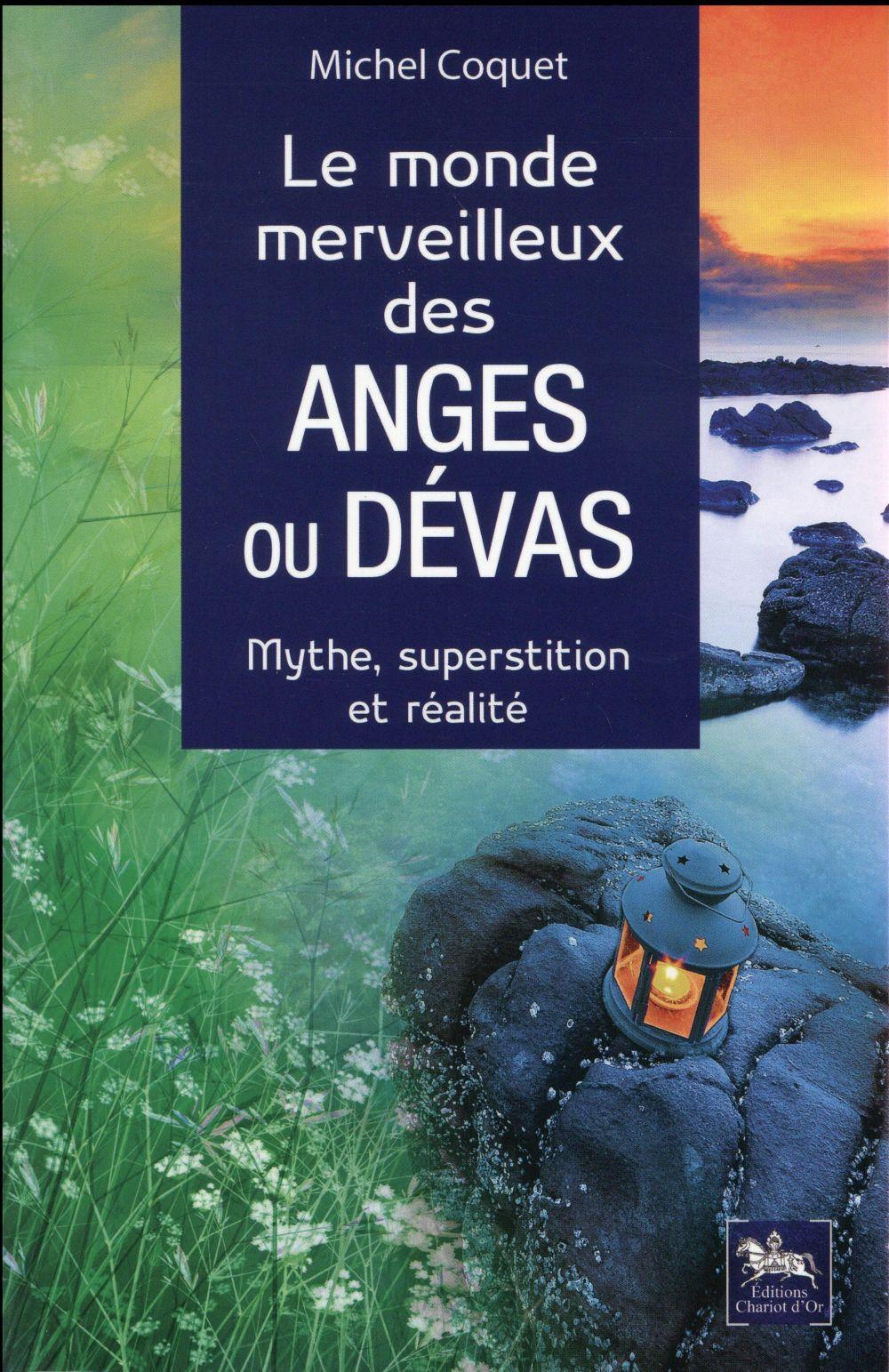 LE MONDE MERVEILLEUX DES ANGES OU DEVAS - MYTHE, SUPERSTITION ET REALITE