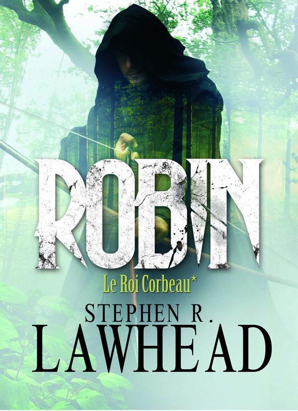ROBIN, (LE ROI CORBEAU*)